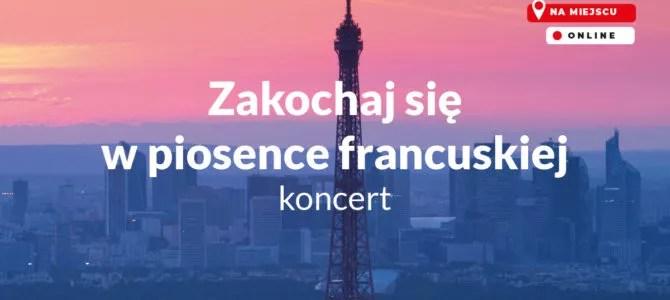 """2021-09-25: """"Zakochaj się w piosence francuskiej"""" – koncert"""