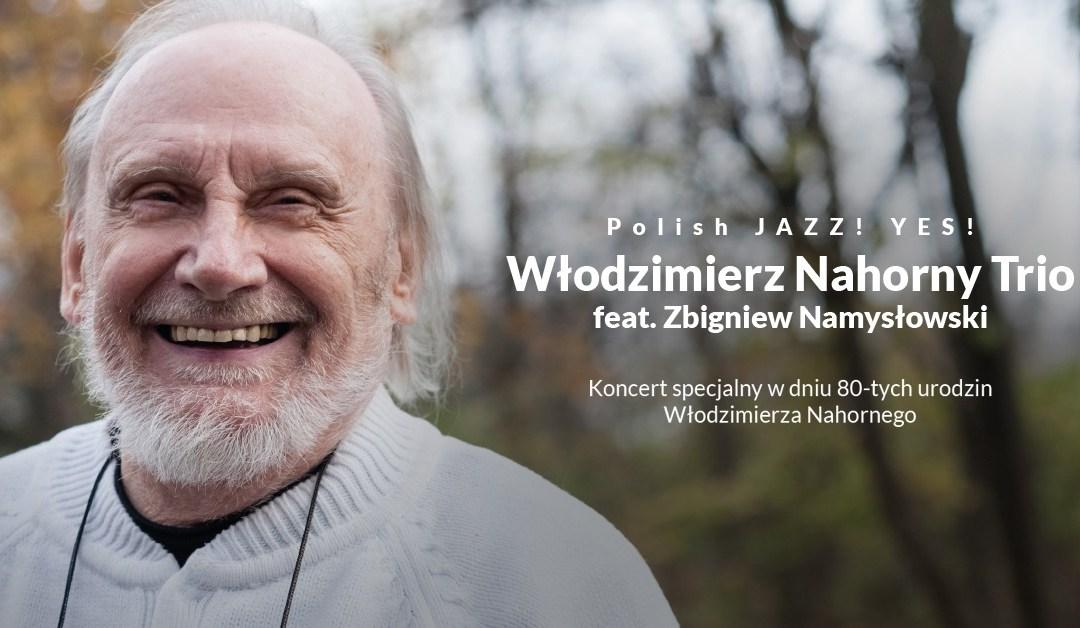 2021-11-05: Włodzimierz Nahorny Trio feat. Zbigniew Namysłowski / Polish JAZZ! YES!