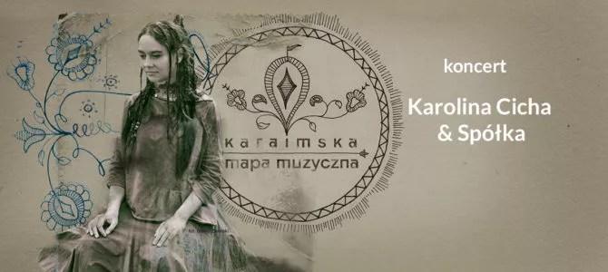 2021-11-27: Karolina Cicha & Spółka – Karaimska Mapa Muzyczna