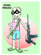 O crime e o estado paralelo.