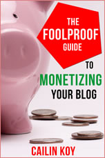The Foolproof Guide to Monetizing Your Blog