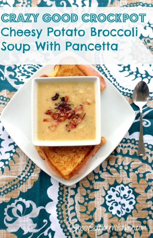 Crazy Good Crockpot Cheesy Potato Broccoli Soup With Pancetta 2