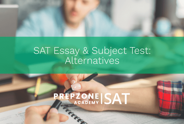SAT Essay and Subject Test- Alternatives