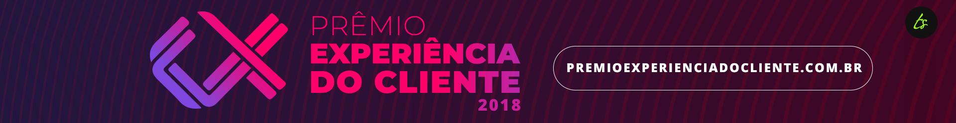 Prêmio Experiência do Cliente 2018