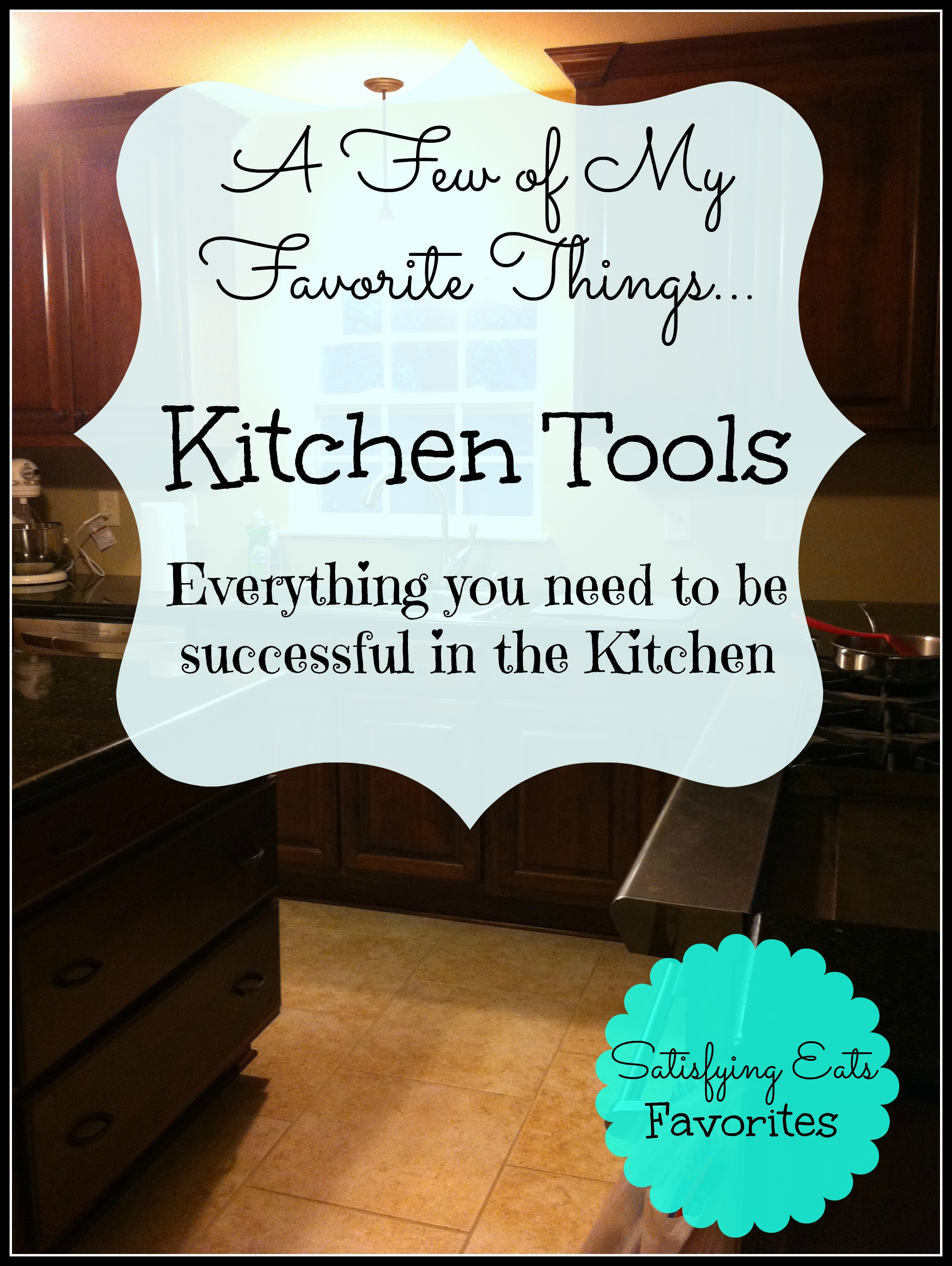 A Few Of My Favorite Things Kitchen Tools