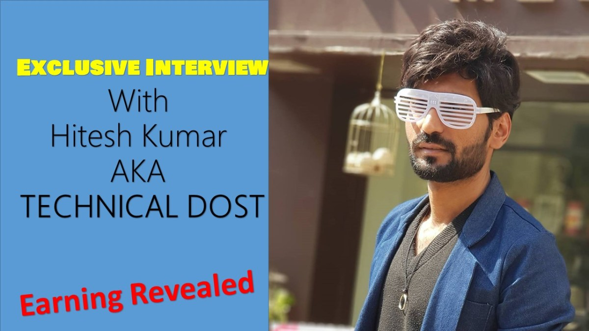 Exclusive Interview With Hitesh Kumar AKA Technical Dost