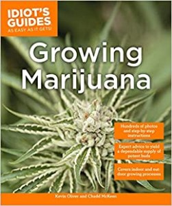 Growing Marijuana: Expert Advice to Yield a Dependable Supply of Potent Buds (Idiot's Guides)