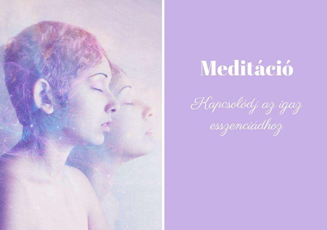 'Kapcsolódj az igaz esszenciádhoz' meditáció