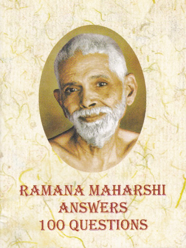 Ramana Maharshi answers 100 questions