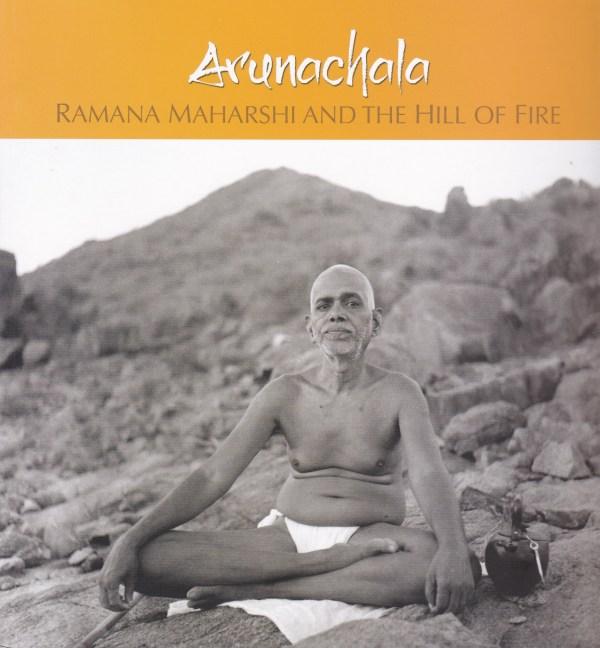 Arunachala: Ramana Maharshi and the Hill of Fire