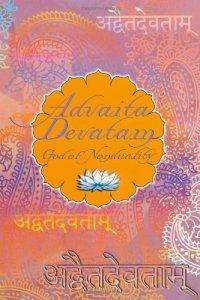 Advaita Devatam <br /> God of Nonduality