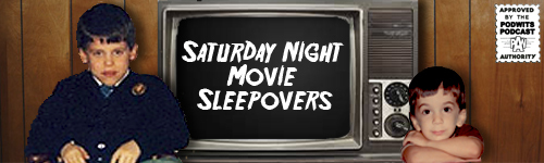 Saturday Night Movie Sleepovers