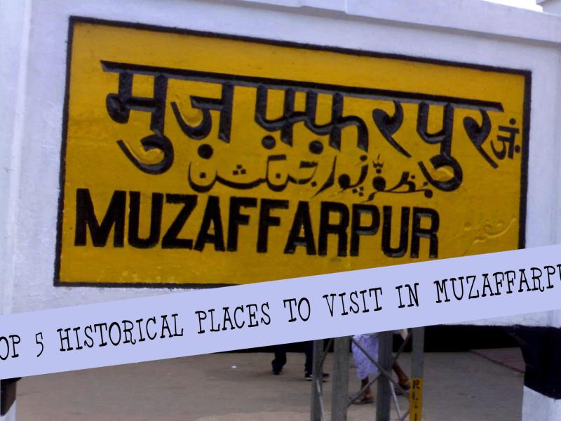 top 5 historical places in muzaffarpur