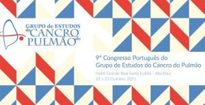 9.º Congresso do Grupo de Estudos do Cancro do Pulmão @ Hotel Grande Real Santa Eulália, Albufeira