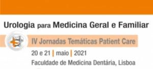 IV Jornadas Temáticas Patient Care - Urologia para Medicina Geral e Familiar @ Faculdade de Medicina Dentária, Lisboa