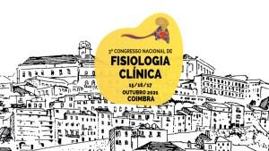 3º Congresso Nacional de Fisiologia Clínica @ Escola Superior de Tecnologia da Saúde de Coimbra
