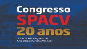 20.º Congresso da SPACV - Sociedade Portuguesa de Angiologia e Cirurgia Vascular