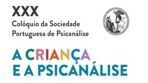 XXX Colóquio da SPP: «A Criança e a Psicanálise»