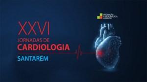 XXVI Jornadas de Cardiologia de Santarém