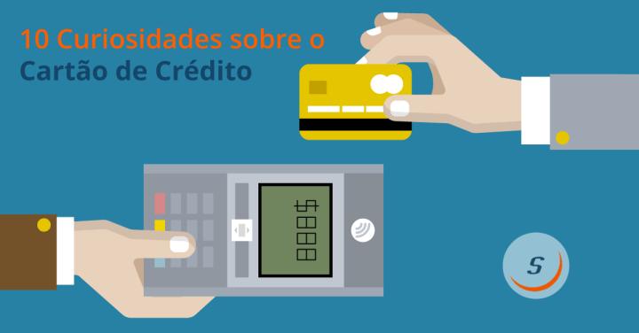 10 curiosidades sobre o Cartão de Crédito