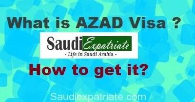 Saudi Azad Visa & How to Get Azad Visa from Saudi Arabia-SaudiExpatriate.com