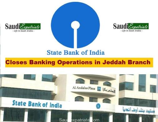 State Bank of India Closes Bank Operation in Jeddah Branch-SaudiExpatriate.com