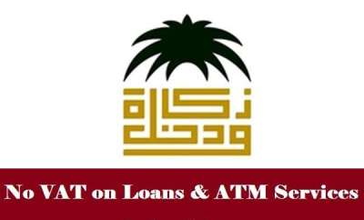 Loans, ATM Services Free from VAT - Saudi TAX Authority-SaudiExpatriate.com