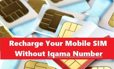 Recharge Your Mobile without Iqama Number in Saudi-SaudiExpatriate.com
