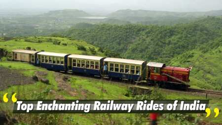Top Enchanting Railway Rides of India
