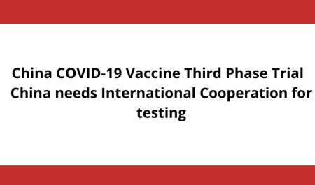 China COVID-19 Vaccine Third Phase Trial