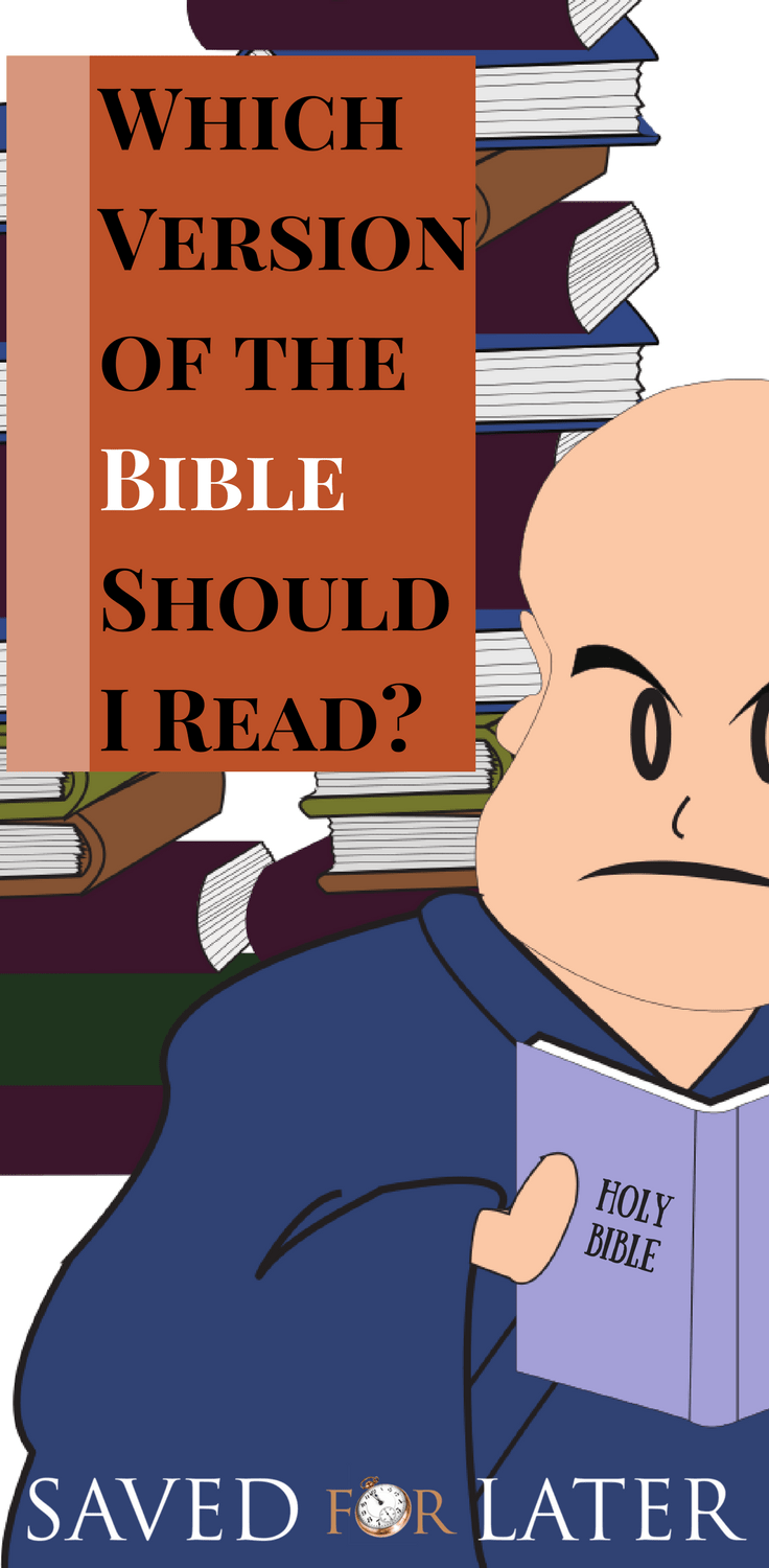 Why are there so many versions of the Bible and which one should I read?