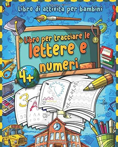 Libro per tracciare le lettere e numeri: Prescolastica bambini e Libri per...
