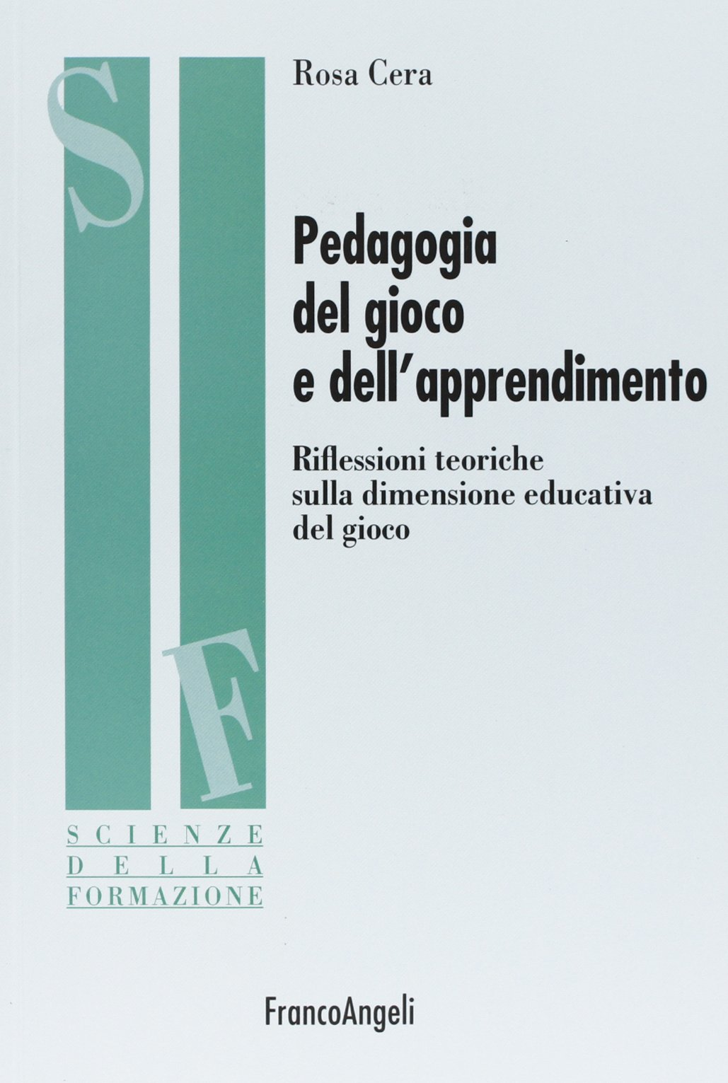 Pedagogia del gioco e dell'apprendimento. Riflessioni teoriche sulla...