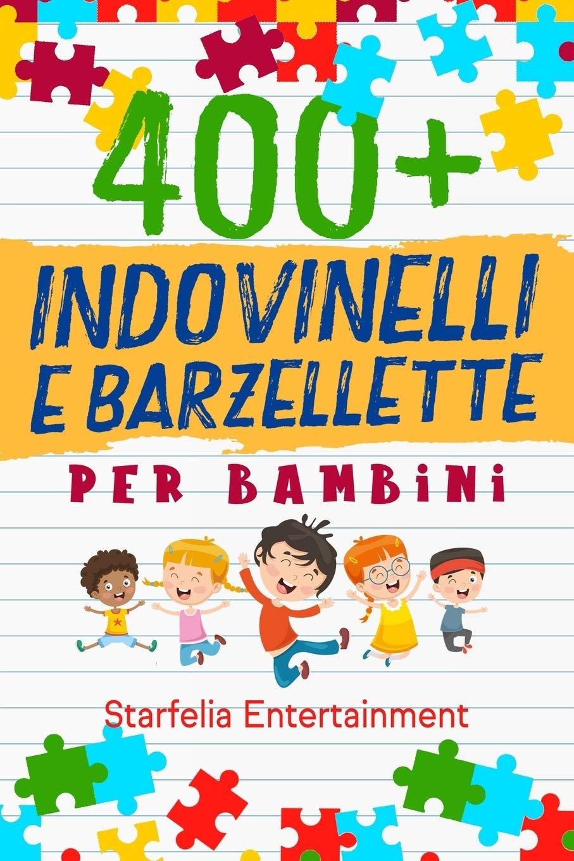 Indovinelli per Bambini: 400 Indovinelli, Barzellette + Giochi di una Volta...