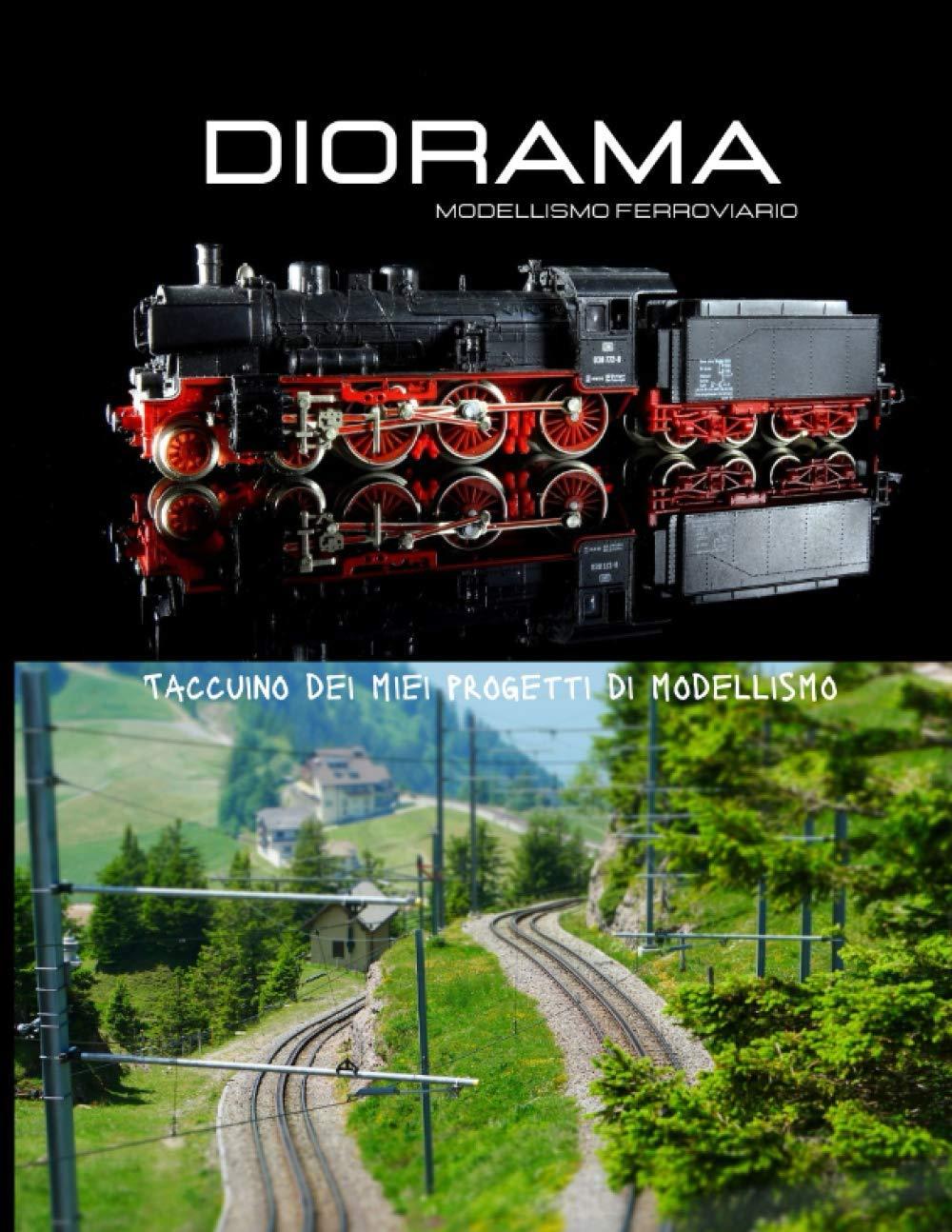 Diorama modellismo ferroviario: Taccuino dei miei progetti di modellismo,...