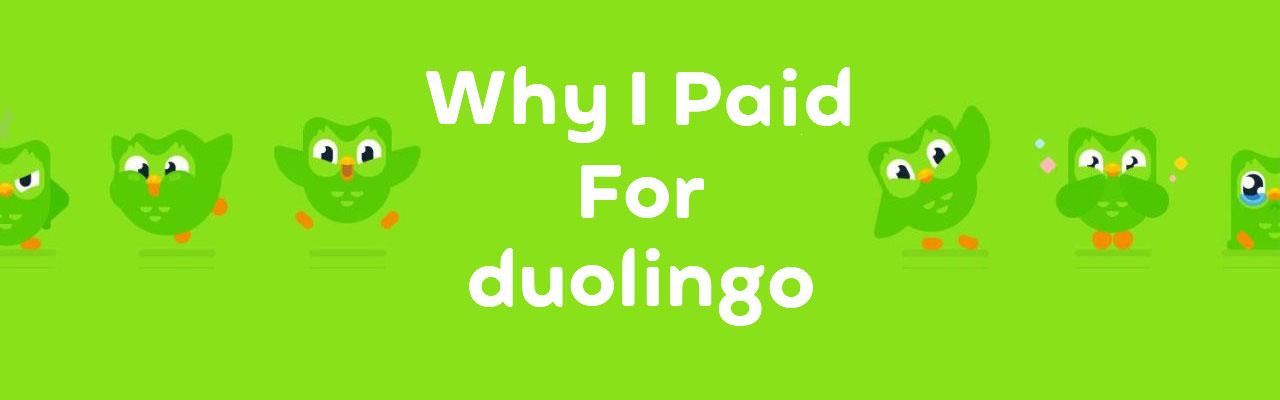 Why I Paid For Duolingo
