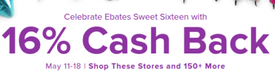 HOT: Ebates 16% Cash Back at Over 150 Stores This Week Only