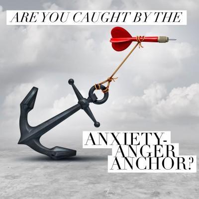 The Anxiety Anger Anchor
