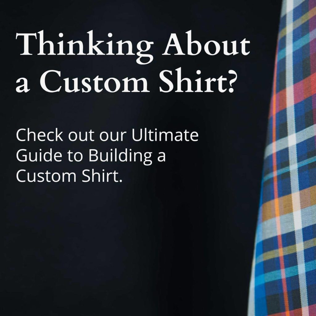 Thinking about a custom shirt?