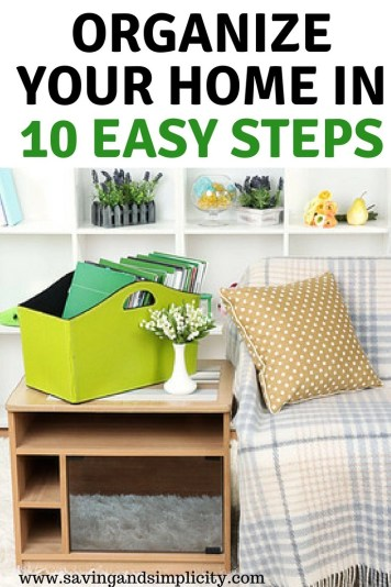 Organizing your household clutter can be a stressful task. Stress no more with these 10 easy steps to help organize your home.