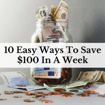 10 Easy Ways To Save $100 In A Week