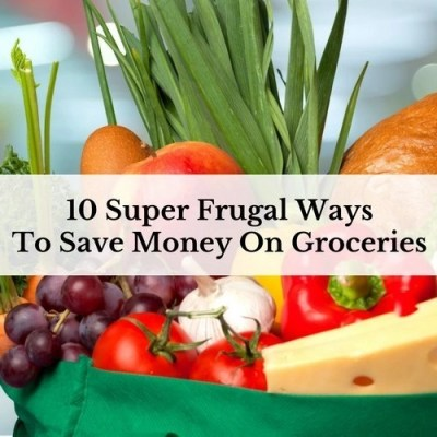 10 Super Frugal Ways To Save Money On Groceries