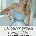 Home is where you raise your family. It is also the main source of your expenses. Learn how to save money with 101 super frugal living tips.