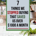 Shopping sales, using coupons, looking at what you are spending money on. Learn the 7 things we stopped buying that saved us huge amounts of money each month