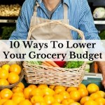 10 Ways To Lower Your Grocery Budget