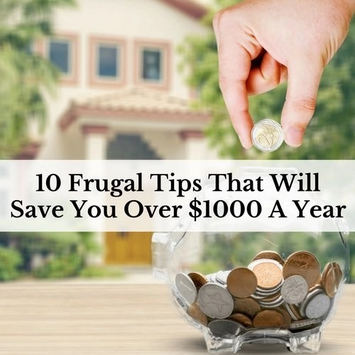 10 Frugal Tips That Will Save You Over $1000 A Year