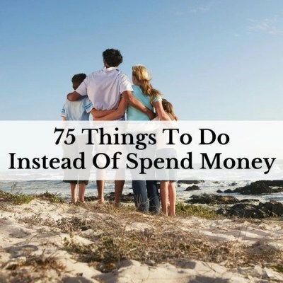 75 Things To Do Instead Of Spend Money