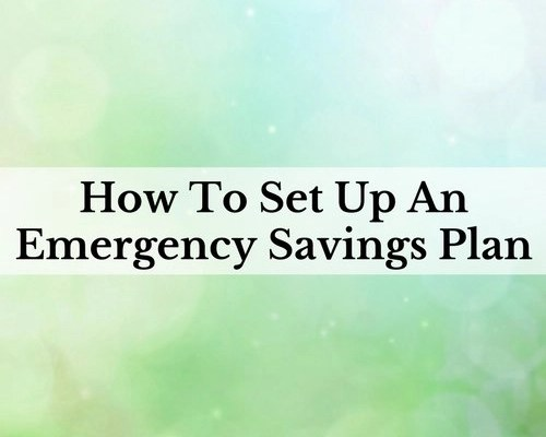 How To Set Up An Emergency Savings Plan