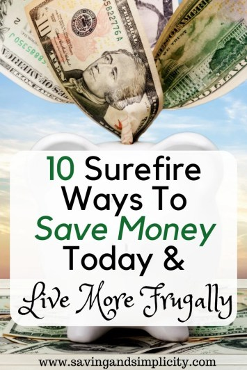 10 surefire ways to help you save money today and cut down on your home expenses. Learn how to save money today and live more frugally.