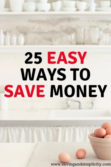 Are you looking for easy wasy to save money? Simple things you can start today to make a difference in your cash flow. Learn 25 easy ways to save money.